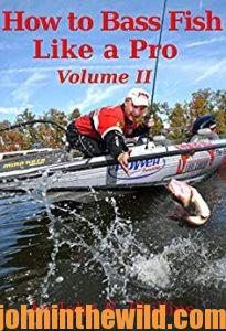 Cover for How to Bass Fish Like a Pro - Vol. II