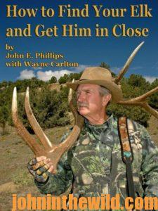 Cover: How to Find Your Elk and Get Him In Close